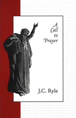 A Call to Prayer   -     By: J.C. Ryle