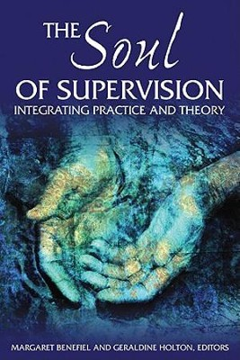 The Soul of Supervision: Integrating Practice and Theory - Slightly Imperfect  -     Edited By: Margaret Benefiel     By: Geraldine Holton