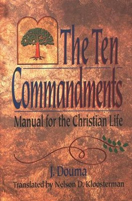 The Ten Commandments   -     By: J. Douma
