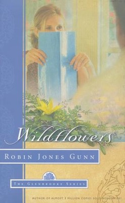 Wildflowers, Glenbrooke Series #8   -     By: Robin Jones Gunn