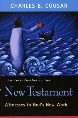 An Introduction to the New Testament: Witnesses to  God's New Work  -     By: Charles B. Cousar
