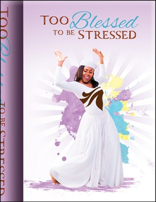 Too Blessed to be Stressed Journal  -