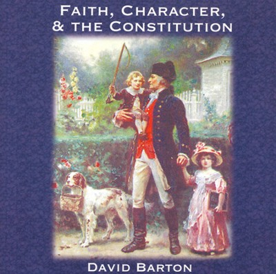 Faith Character & the Constitution Audiobook on CD  -     By: David Barton
