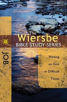 The Wiersbe Bible Study Series: Job: Waiting On God in Difficult Times - eBook  -     By: Warren W. Wiersbe