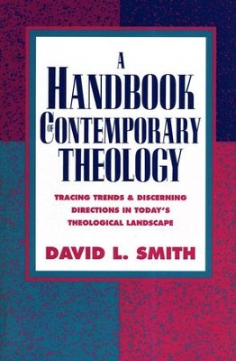 A Handbook of Contemporary Theology  -     By: David L. Smith