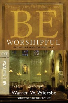 Be Worshipful: Glorifying God for Who He Is - eBook  -     By: Warren W. Wiersbe