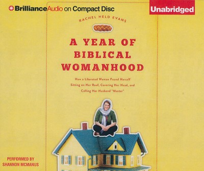 A Year of Biblical Womanhood Unabridged Audiobook on CD  -     By: Rachel Held Evans