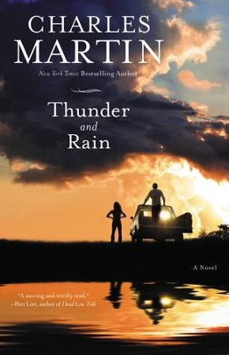 Thunder and Rain: A Novel - eBook  -     By: Charles Martin
