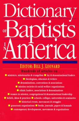 Dictionary of Baptists in America King James Version  -     Edited By: Bill J. Leonard