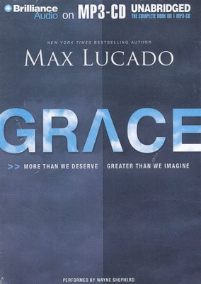 Grace Unabridged Audiobook on MP3  -     By: Max Lucado