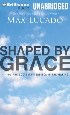 Shaped by Grace Unabridged Audiobook on CD  -     By: Max Lucado
