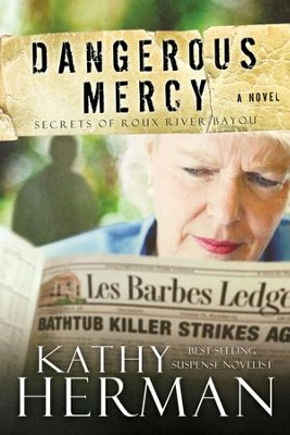 Dangerous Mercy: A Novel - eBook  -     By: Kathy Herman