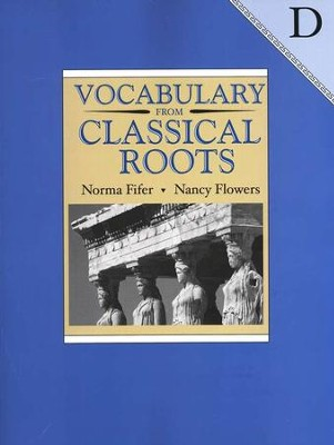 Vocabulary from Classical Roots Book D (Grade 10)   -     By: Norma Fifer