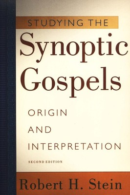 Studying the Synoptic Gospels, Second Edition   -     By: Robert H. Stein