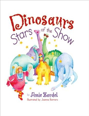 Dinosaurs: Stars of the Show - PDF Download  [Download] -     By: Amie Zordel