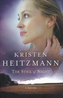 The Still of Night, Repackaged Edition   -     By: Kristen Heitzmann