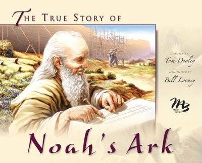 True Story of Noah's Ark, The - PDF Download  [Download] -     By: Tom Dooley     Illustrated By: Bill Looney