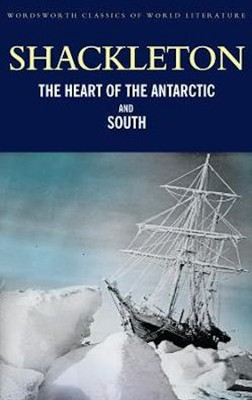 Heart of the Antarctic and 'South'  -     By: Ernest Shackleton