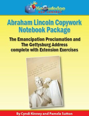 Abraham Lincoln Copywork Notebook Package: The Emancipation Proclamation and The Gettysburg Address complete with Extension Exercises - PDF Download  [Download] -     By: Cyndi Kinney, Pamela Sutton
