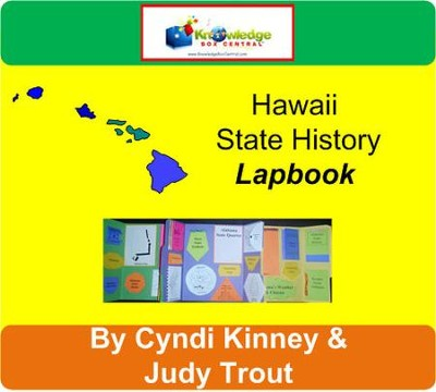 Hawaii State History Lapbook - PDF Download  [Download] -     By: Cyndi Kinney, Judy Trout