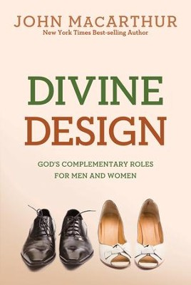 Divine Design: God's Complementary Roles for Men and Women - eBook  -     By: John MacArthur