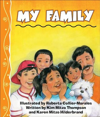 My Family - PDF Download  [Download] -     By: Kim Mitzo Thompson, Karen Mitzo Hilderbrand     Illustrated By: Roberta Collier-Morales