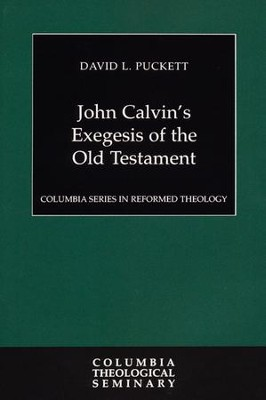 John Calvin's Exegesis of the Old Testament  -     By: David L. Puckett