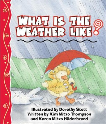 What Is The Weather Like? - PDF Download  [Download] -     By: Kim Mitzo Thompson, Karen Mitzo Hilderbrand     Illustrated By: Dorothy Scott