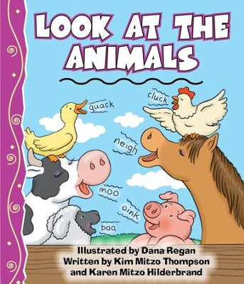 Look At The Animals - PDF Download  [Download] -     By: Kim Mitzo Thompson, Karen Mitzo Hilderbrand     Illustrated By: Dana Regan