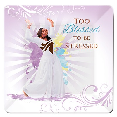 Too Blessed to be Stressed Glass Plate  -