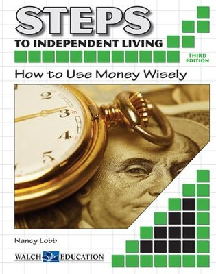 Steps to Independent Living: How to Use Money Wisely, 3rd Edition - PDF Download  [Download] -     By: Nancy Lobb     Illustrated By: Carl Brand