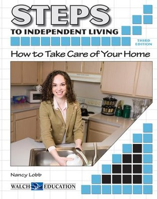 Steps to Independent Living: How to Take Care of Your Home, 3rd Edition - PDF Download  [Download] -     By: Nancy Lobb     Illustrated By: Carl Brand