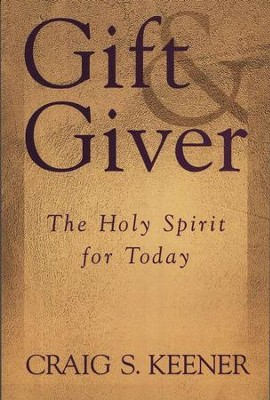 Gift & Giver: The Holy Spirit in the Church Today   -     By: Craig S. Keener