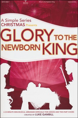 Glory to the Newborn King   -