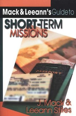 Mack and Leeann's Guide to Short-Term Missions   -     By: J. Mack, Leeann Stiles