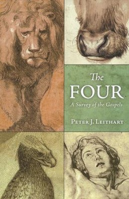 The Four: A Survey of the Gospels   -     By: Peter J. Leithart