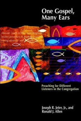 One Gospel, Many Ears: Preaching for Different Listeners in the Congregation  -     By: Joseph R. Jeter Jr.
