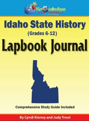 Idaho State History Lapbook Journal - PDF Download  [Download] -     By: Cyndi Kinney, Judy Trout