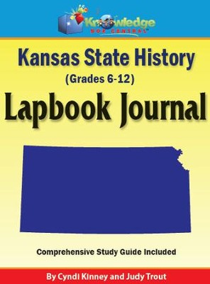 Kansas State History Lapbook Journal - PDF Download  [Download] -     By: Cyndi Kinney, Judy Trout