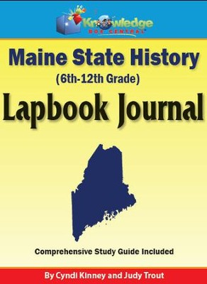 Maine State History Lapbook Journal - PDF Download  [Download] -     By: Cyndi Kinney, Judy Trout