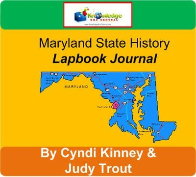 Maryland State History Lapbook Journal - PDF Download  [Download] -     By: Cyndi Kinney, Judy Trout