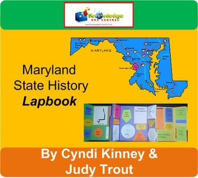 Maryland State History Lapbook - PDF Download  [Download] -     By: Cyndi Kinney, Judy Trout