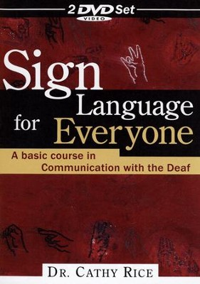 Sign Language for Everyone: A Basic Course in Communication with the Deaf, 2-DVD Set  -     By: Cathy Rice