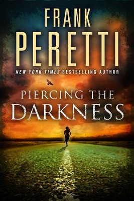 Piercing the Darkness: A Novel - eBook  -     By: Frank Peretti