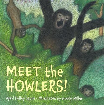 Meet the Howlers!   -     By: April Pulley Sayre