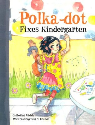 Polka-dot Fixes Kindergarden   -     By: Catherine Urdahl