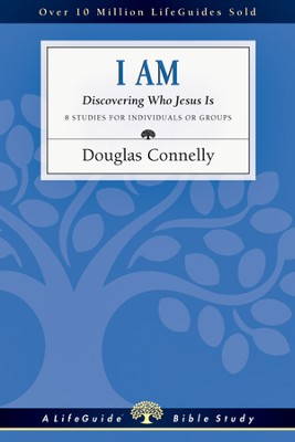 I Am: Discovering Who Jesus Is - PDF Download  [Download] -     By: Douglas Connelly