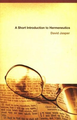 A Short Introduction to Hermeneutics  -     By: David Jasper
