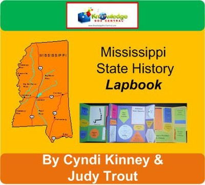 Mississippi State History Lapbook - PDF Download  [Download] -     By: Cyndi Kinney, Judy Trout