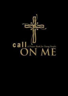 Call on Me: A Prayer Book for Young People  -     By: Jenifer Gamber, Sharon Ely Pearson